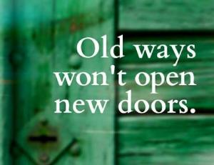 change_old-ways-wont-open-new-doors